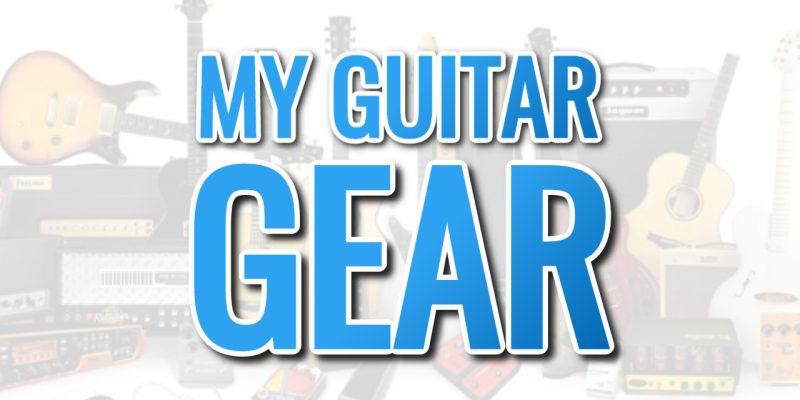 My Guitar Gear